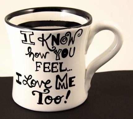 I Love Me Mugs - $14