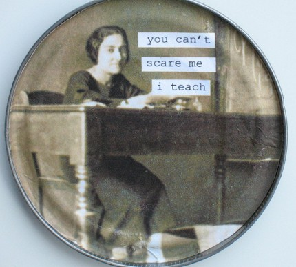 You Can't Scare Me I Teach Magnet - $4.95