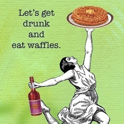 Lets Get Drunk and Eat Waffles Magnet - $2.75