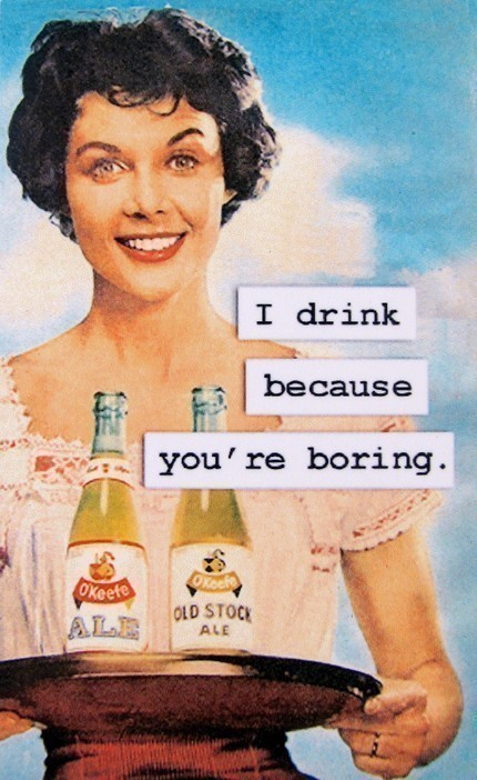 I Drink Because You Re Boring Magnet 3